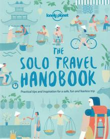 The Solo Travel Handbook Lonely Planet