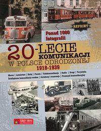 Księży Młyn 20-lecie komunikacji w Odrodzonej Polsce (1918-1939) - Praca zbiorowa