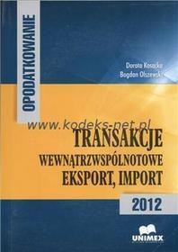 UNIMEX - Oficyna Wydawnicza Transakcje wewnątrzwspólnotowe eksport, import 2012