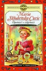 Wektory Maria Skłodowska-Curie - Opowieść o ciekawości - Natalia Dueholm, Gacparski Arkadiusz