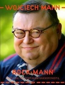 Znak RockMann, czyli jak nie zostałem saksofonistą - Wojciech Mann
