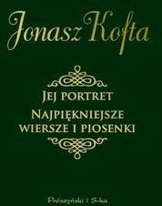 Prószyński Jej portret. Najpiękniejsze wiersze i piosenki - Jonasz Kofta
