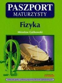 Galikowski Mirosław Paszport maturzysty Fizyka - mamy na stanie, wyślemy natychmiast