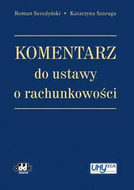 Komentarz do ustawy o rachunkowości - Roman Seredyński, Katarzyna Szaruga
