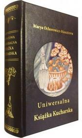 Ochorowicz-Monatowa Maria Uniwersalna Książka Kucharska - mamy na stanie, wyślemy natychmiast