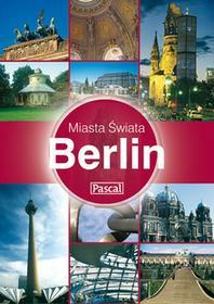 Pascal Berlin przewodnik Miasta Świata