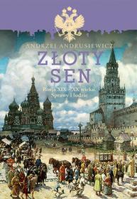Wydawnictwo Literackie Złoty sen. Rosja XIX-XX wieku. Sprawy i ludzie - Andrzej Andrusiewicz