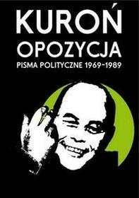 Stowarzyszenie im. Stanisława Brzozowskiego Opozycja. Pisma polityczne 1969-1989 - Jacek Kuroń
