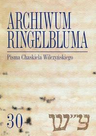 Archiwum Ringelbluma Konspiracyjne Archiwum Getta Warszawy, t. 30, Pisma Chaskiela Wilczyńskiego / wysyłka w 24h