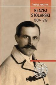 Perzyna Paweł Błażej Stolarski 1880-1939 - dostępny od ręki, natychmiastowa wysyłka