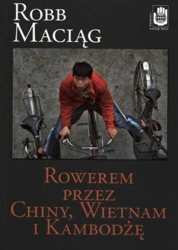 Zysk Rowerem przez Chiny Wietnam i Kambodżę