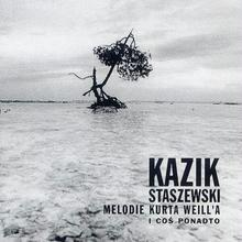 Kazik Melodie Kurta Weilla i coś ponadto, CD Kazik