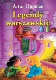 Siedmioróg Legendy warszawskie - Artur Oppman