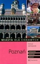 Poznań Miasta dla ciekawych Dariusz Jędrzejewski