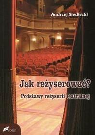 Jak reżyserować? - Andrzej Siedlecki