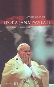 Zięba Maciej Epoka Jana Pawła II