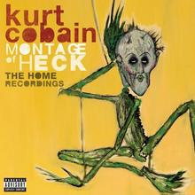 Montage of Heck The Home Recordings Deluxe) Kurt Cobain