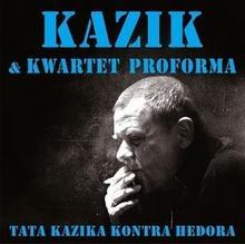 Kazik & Kwartet ProForma Tata Kazika kontra Hedora. Limited Edition, LP Kazik & Kwartet ProForma