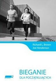 Inne Spacery Bieganie dla początkujących - Brown Richard L., Joe Henderson
