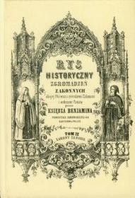 Bernardinum Rys historyczny zgromadzeń zakonnych obojej płci Tom 2 Zakony żeńskie - Ksiądz Beniamin