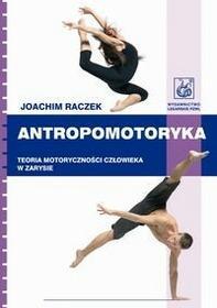 Wydawnictwo Lekarskie PZWL Joachim Raczek Antropomotoryka