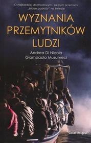 Świat Książki Andrea Di Nicola, Giampaolo Musumeci Wyznania przemytników ludzi
