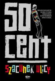 Sine Qua Non 50 Cent 50 Cent. Szacunek ulicy