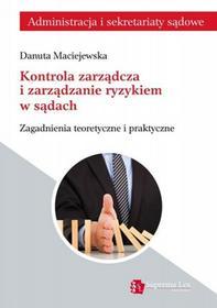 Maciejewska Danuta Kontrola zarządcza i zarządzanie ryzykiem w sądach - mamy na stanie, wyślemy natychmiast