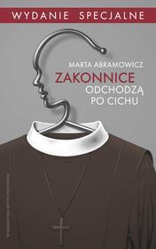 ZAKONNICE ODCHODZĄ PO CICHU WYD 2 Marta Abramowicz