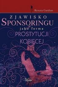 Zjawisko sponsoringu jako forma prostytucji kobiecej - Renata Gardian