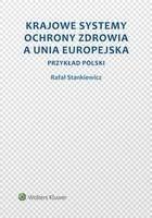 Krajowe systemy ochrony zdrowia a Unia Europejska Przykład Polski Rafał Stankiewicz