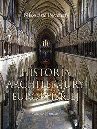 Arkady Historia architektury europejskiej - Pevsner Nikolaus