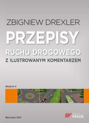 IMAGE Przepisy ruchu drogowego z ilustrowanym komentarzem - Zbigniew Drexler