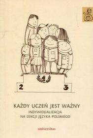Każdy uczeń jest ważny Indywidualizacja na lekcji języka polskiego - Anna Janus-Sitarz