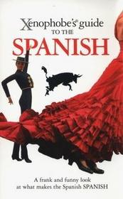 Xenophobes Guides Xenophobe's Guide to the Spanish - Nicholas Lawson, Drew Launay