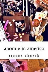 Createspace Independent Publishing Platform Anomie in America: A Collection of Poems