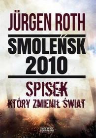 Zysk i S-ka Smoleńsk 2010. Spisek, który zmienił świat - Jurgen Roth