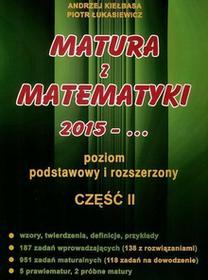 Andrzej Kiełbasa, Piotr Łukasiewicz Matura z Matematyki cz.2 2015... Z.P+R Kiełbasa