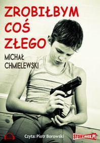 StoryBox.pl Zrobiłbym coś złego (audiobook CD) - Michał Chmielewski