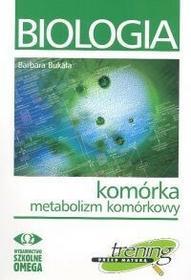 Biologia Trening Metabolizm komórkowy - Barbara Bukała