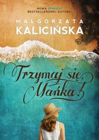 Burda książki Trzymaj się Mańka! Audiobook Małgorzata Kalicińska