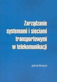 Brożyna Jędrzej Zarządzanie systemami i sieciami transportowymi w telekomunikacji / wysyłka w 24h