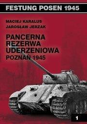 Vesper Pancerna rezerwa uderzeniowa Poznań 1945 - Maciej Karalus, Jarosław Jerzak