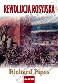 Magnum Rewolucja rosyjska - Richard Pipes