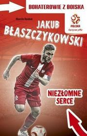 Papilon Jakub Błaszczykowski Niezłomne serce - Marcin Rosłoń