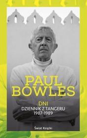 Świat Książki Dni Dziennik z Tangeru 1987-1989 - Paul Bowles
