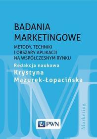 Wydawnictwo Naukowe PWN Badania marketingowe. Metody, techniki i obszary aplikacji na współczesnym rynku - Opracowanie zbiorowe, Opracowanie zbiorowe