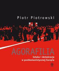 REBIS Agorafilia Sztuka i demokracja w postkomunistycznej Europie