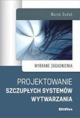 Difin Projektowanie szczupłych systemów wytwarzania - Marek Dudek