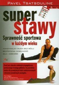 Aha! Super stawy. Sprawność sportowa w każdym wieku. - Pavel Tsatsouline